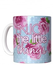 TAZZA ENJOY THE LITTLE THINGS